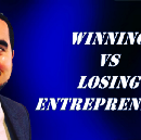 The difference between a winning and a losing entrepeneur