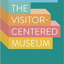 Visitor-Centered Museums: How We Can Appeal to Our Audiences