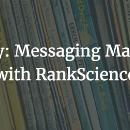 Messaging Matters: RankScience