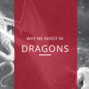 Why We Invest in Dragons, Not Unicorns