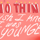 40 Things I Wish I Knew When I Was Younger