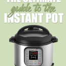 The Ultimate Guide To The Instant Pot