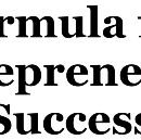 Formula for Entrepreneurial Success