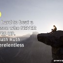 12 Things I Learned Living a Relentless Life