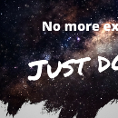 No More Excuses. Just Do It.