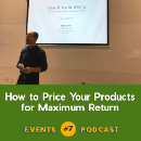 #7: How to Price Your Products for Maximum Return