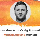 Interview with Craig Stepnell, MeetnGreetMe Advisor