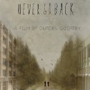 Interview with Durden Godfrey about his new feature 'Never Go Back' — A Film That Inspires