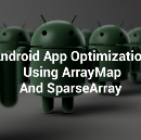 Android App Optimization Using ArrayMap and SparseArray