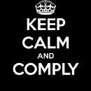 Keep calm and comply.