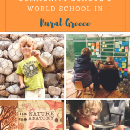 How we home school, community school & world school in rural Greece.