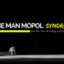 One Man Mopol Syndrome and the Rise of Failing Entrepreneurs.