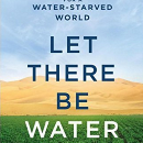 "Water and Leadership: A Review of ""Let There Be Water"""
