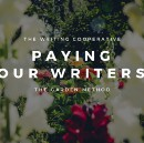 Paying Our Writers: The Garden Method
