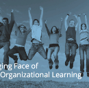 The Changing Face of Work and Organizational Learning