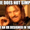 When did UX Design become so Easy?