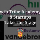 Growth Tribe Academy #3: 8 Startups Take The Stage