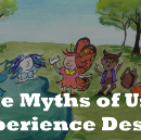 The Myths of UX Design/ Product Design/Whatever They Call It This Week