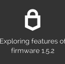 Exploring new features of firmware 1.5.2