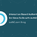 Interaction Based Authentication for Alexa Skills with Auth0
