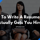 How to write a really great resume that actually gets you hired