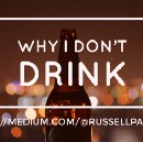 Why Don't I Drink (Alcohol)?