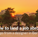How to land a job abroad—Tips from a designer in Berlin.