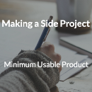 Making a Side Project, Part 3: Minimum Usable Product