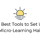 10 Best Tools to Set Up a Micro-Learning Habit