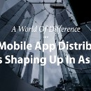 A World Of Difference: How Mobile App Distribution Is Shaping Up In Asia