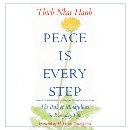 Peace Is Every Step — Thich Nhat Hanh