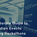 A Corporate Guide to Innovation Events: Hacking Hackathons