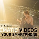 5 Tips On How to Make Cinematic Videos With Your Smartphone