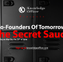 Co-Founders Of Tomorrow: The Secret Sauce