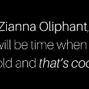 Zianna Oliphant :I Love Your Boldness, Deploy it Wisely.