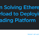 From Solving Ethereum Overload to Deploying a Trading Platform
