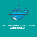 Zero Downtime Deployment With Docker