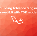Building Advance Blog on Laravel 5.5 with TDD mode #1 prepare environment and database