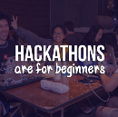 Hackathons are for beginners