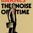 """Conversations with Power: Julian Barnes' """"The Noise of Time"""""""