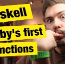 Haskell — Baby's first functions — FunFunFunction #36