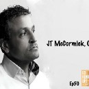 JT McCormick — CEO Talks Poverty and His Relentless Pursuit of the American Dream
