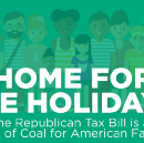 Home for the Holidays: Why the Republican Tax Bill is a Giant Lump of Coal for American Families