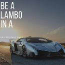 Be a Lambo in a Mercedes Benz Society