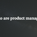 You don't need a Product Manager!