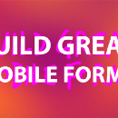 Building Great Mobile Forms