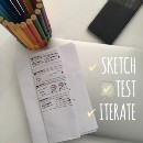 Quickly build and validate your ideas with: Sketch, Test, Iterate