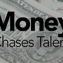 Money Chases Talent