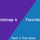 Part 1: Bootstrap 4 vs Foundation 6.4 — The Grid