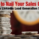 How to Nail Your Sales Goals Using a LinkedIn Lead Generation Service